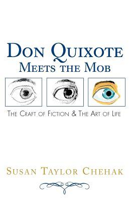 Don Quixote Meets the Mob: The Craft of Fiction & the Art of Life