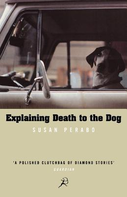 Explaining Death To The Dog (Bloomsbury Paperbacks)