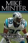 Mike Minter: Driven by Purpose... the Power of a Dream