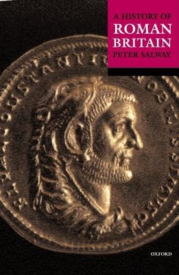 History of Roman Britain by Peter Salway