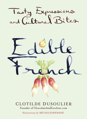 Edible French: Tasty Expressions and Cultural Bites
