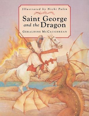 Saint George and the Dragon by Geraldine McCaughrean