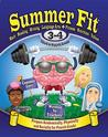 Summer Fit, Grades 3-4: Exercises for the Brain and Body While Away from School
