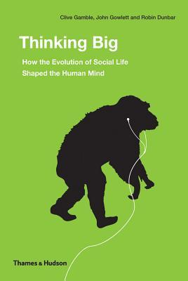 From Small Beginnings: The Evolution of Human Brains, Social Life, and the Elaboration of Culture