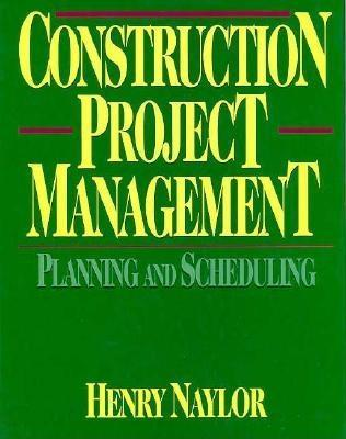 Construction Project Management by Henry Naylor