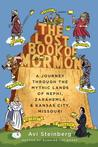 The Lost Book of Mormon: A Journey Through the Mythic Lands of Nephi, Zarahemla, and Kansas City, Missouri