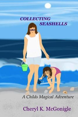 Collecting Seashells: A Childs Magical Adventure