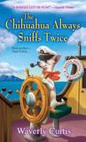 The Chihuahua Always Sniffs Twice (Barking Detective, #4)