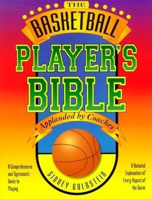 The Basketball Player's Bible by Sidney Goldstein