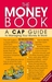The Money Book: A CAP Guide to Managing Your Money and More