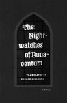 The Nightwatches of Bonaventura by Ernst August Friedrich Klingemann