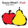 Guess What?-- Fruit?