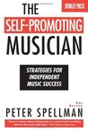 The Self-Promoting Musician-Strategies For Independent Music Success (2nd Edition)
