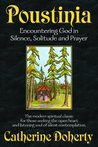Poustinia:: Encountering God in Silence, Solitude and Prayer (Madonna House Classics)
