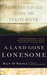 A Land Gone Lonesome: An Inland Voyage Along the Yukon River