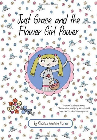 Just Grace and the Flower Girl Power (Just Grace #8)