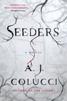 Seeders by A.J. Colucci