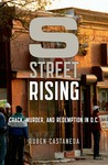 S Street Rising: Crack, Murder, and Redemption in D.C.