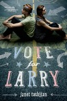 Vote for Larry (The Larry Series)