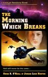 The Morning Which Breaks (Loralynn Kennakris, #2)