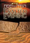 The Seder Night: An Exalted Evening: The Passover Haggadah: With a Commentary Based on the Teachings of Rabbi Joseph B. Soloveitchik
