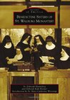 Benedictine Sisters of St. Walburg Monastery (Images of America: Kentucky)