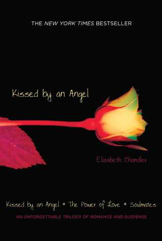 Kissed by an Angel/The Power of Love/Soulmates (Kissed by an Angel, #1-3)