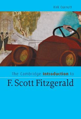 The Cambridge Introduction to F. Scott Fitzgerald by Kirk Curnutt