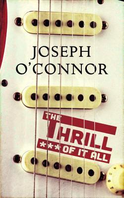 Image result for the thrill of it all joseph o'connor