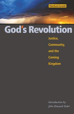 God's Revolution: Justice, Community, and the Coming Kingdom