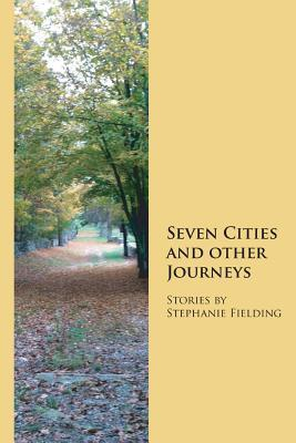 Seven Cities and Other Journeys