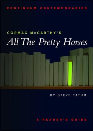 Cormac McCarthy's All the Pretty Horses: A Reader's Guide (Continuum Contemporaries)