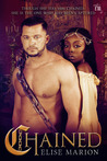 Chained (Chained Trilogy Book 1)