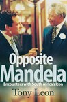 Opposite Mandela: Encounters with South Africa's Icon