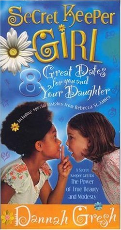 Secret Keeper Girl Kit 1: 8 Great Dates for Moms and Daughters / Secret Keeper: The Delicate Power of Modesty