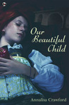 Our Beautiful Child by Annalisa Crawford