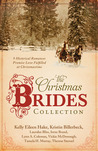 The Christmas Brides Collection: 9 Historical Romances Promise Love Fulfilled at Christmastime