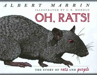 Oh Rats! The Story of Rats and People by Albert Marrin