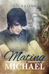 The Mating of Michael by Eli Easton