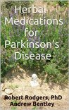 Herbal Medicines for Parkinson's Disease: Herbs that Offer Relief from Symptoms of Parkinson's Disease