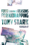 Four (Or Five) Reasons for Kidnapping Tony Stark by scifigrl47