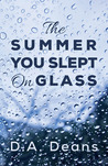 The Summer You Slept on Glass
