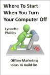 Offline Book Marketing: Where To Start When You Turn The Computer Off