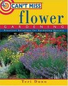 Can't Miss Flower Gardening: Practical Solutions for Gardening Success