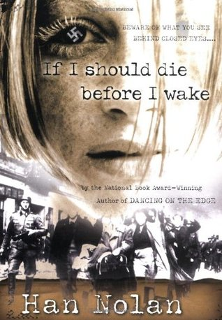 If I Should Die Before I Wake by Han Nolan
