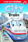 City Train (Stone Arch Readers - Level 1)