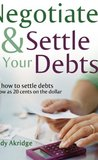 Negotiate and Settle Your Debts - A Debt Settlement Strategy