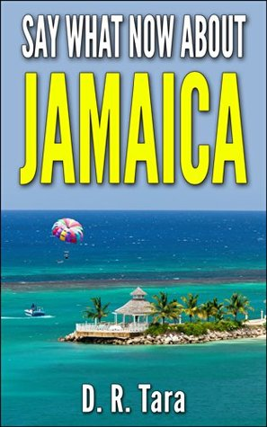 Say What Now about Jamaica (That Amazing Summer Series (Volume 2))