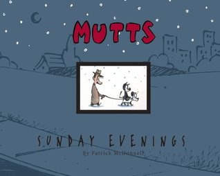 MUTTS Sunday Evenings by Patrick McDonnell