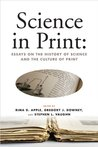 Science in Print: Essays on the History of Science and the Culture of Print (Print Culture History in Modern America)